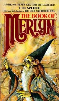 The Book Of Merlyn: The Unpublished Conclusion to The Once and Future King by White, T. H - 1978-09-01