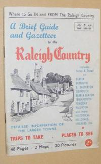 A Visitors' Brief Guide to the Raleigh Country (Brief Guide series No.3)