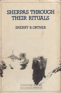 Sherpas Through Their Rituals. by  SHERRY B ORTNER - Paperback - 1978. - from Asia Bookroom (SKU: 159262)