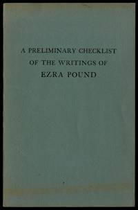 image of A Preliminary Checklist of the Writings of Ezra Pound, Especially his Contributions to Periodicals