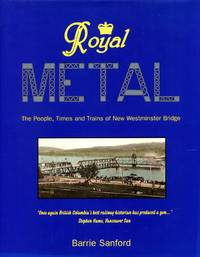 image of Royal Metal: The People, Times and Trains of New Westminster Bridge