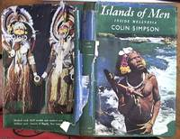 image of Islands of Men; a six part book about life in Melanesia.  Illustrated with 12 colour plates, other photographs and with line decorations by Claire Simpson