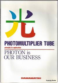 Photomultiplier Tube Principle to Application : Photon is our Business