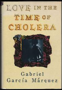 Love in the Time of Cholera by  Gabriel; translated by Edith Grossman Garcia Marquez - 1st - 1988 - from James & Mary Laurie Booksellers (A.B.A.A.) and Biblio.com