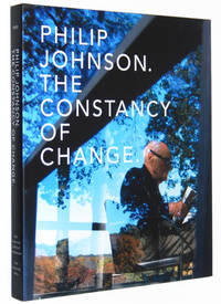 Philip Johnson: The Constancy of Change by  Philip; Emmanuel J. Petit; Robert A.M. Stern Johnson - Hardcover - 2009 - from A&D Books and Biblio.com