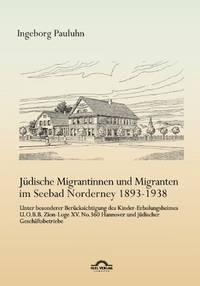J Dische Migrantinnen Und Migranten Im Seebad Norderney 1893-1938