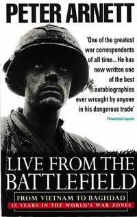 Live From The Battlefield: From Vietnam to Baghdad - 35 Years in the World's War Zones