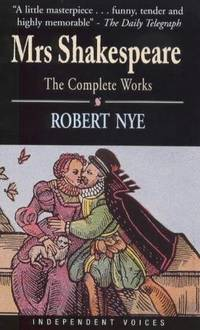 Mrs. Shakespeare: The Complete Works (Independent Voices)