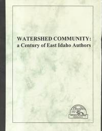 Watershed Community: a Century of East Idaho Authors
