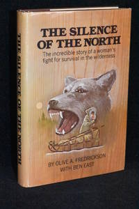The Silence of the North; The Incredible Story of a Woman's Fight for Survival in the Wilderness
