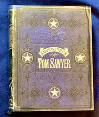 THE ADVENTURES OF TOM SAWYER; By Mark Twain by  Mark Twain - Early Reprint of the First American Edition - 1881 - from Borg Antiquarian (SKU: 6597)
