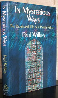 image of In Mysterious Ways: The Death and Life of a Parish Priest