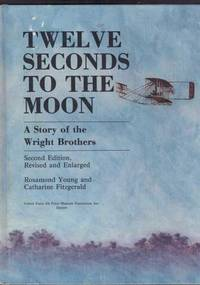 Twelve Seconds to the Moon: A Story of the Wright Brothers