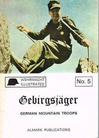 GEBIRGSJAGER: GERMAN MOUNTED TROOPS. Wehrmacht Illustrated No. 5