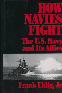 How Navies Fight. The US Navy and its Allies