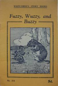 Fuzzy, Wuzzy and Buzzy. For children ages 8 to 9 years.