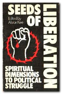 Seeds of Liberation  Spiritual Dimensions to Political Struggle