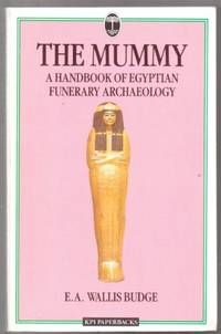 image of The Mummy - A Handbook Of Egyptian Funery Archaeology