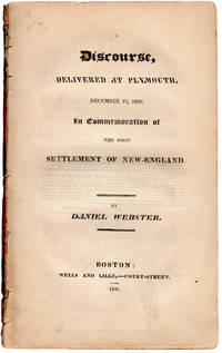 Discourse, Delivered at Plymouth, December 22, 1820. In Commemoration of the First Settlement of New England