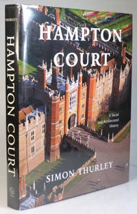Hampton Court. A Social and Architectural History