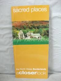 Sacred Places: The North Wales Borderlands, A Closer Look