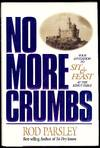 View Image 1 of 2 for NO MORE CRUMBS Inventory #3997