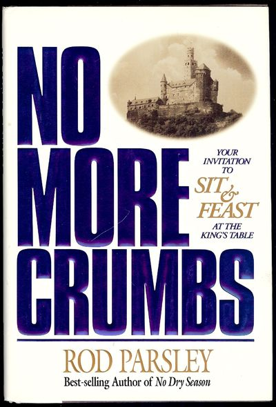 1997. PARSLEY, Rod. NO MORE CRUMBS. . 8vo., boards in dust jacket; 175 pages. First Edition, first p...