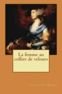 La femme au collier de velours (French Edition) by Alexandre Dumas - 2015-02-04