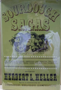 image of Sourdough Sagas:  The Journals, Memoirs, Tales and Recollections of the  Earliest Alaskan Gold Miners, 1883-1923