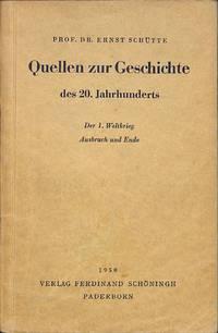 Quellen Zur Geschichte Des 20.Jahrunderts. Der 1. Weltkrieg , Ausbruch Und  Ende.