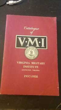 image of The Virginia Military Institute Official Register 1956 - 1957, Catalogue and Announcements for 1957 - 1958