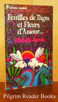 Feuilles de Thym et Fleurs d'Amour . . . by  Michele Jacob - Paperback - First Edition - 1971 - from Pilgrim Reader Books - IOBA (SKU: 28325)