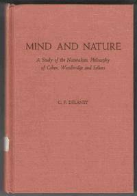 Mind and Nature A Study of the Naturalistic Philosophy of Coben,  Woodbridge and Sellars