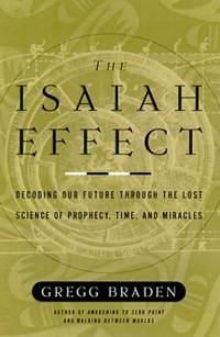 image of The Isaiah Effect: Decoding Our Future Through the Lost Science of Prophecy, Time and Miracles