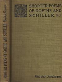 Shorter Poems of Goethe and Schiller: In Chronological Order