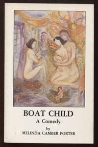 Boat Child ;  A Comedy  A Comedy
