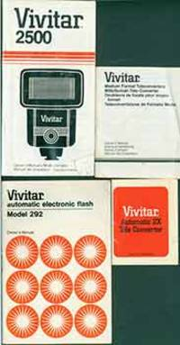 Vivitar owners manuals for the Vivitar 2500 Flash, Vivitar automatic flash 292, Vivitar automatic 2X tele converter, Vivitar medium format converters by Vivitar Corporation (Tokyo) - Paperback - from Alan Wofsy Fine Arts and Biblio.com