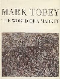 image of Mark Tobey: The World of a Market