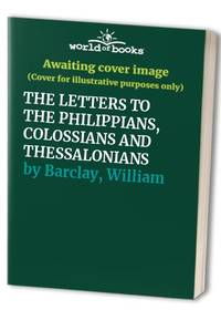 image of THE LETTERS TO THE PHILIPPIANS, COLOSSIANS AND THESSALONIANS