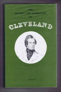 The History and Antiquities of Cleveland, Comprising the Wapentake of East and West Langbargh