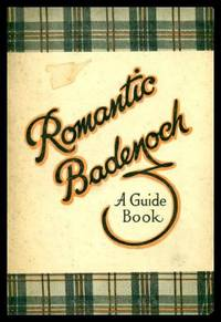 ROMANTIC BADENOCH - A Guide Book Compiled for the Benefit of Visitors to the District