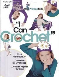 I Can Crochet (Annie's Attic: Crochet)
