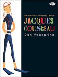 The Fantastic Undersea Life of Jacques Cousteau