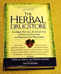 The Herbal Drugstore by Linda B White & Steven Foster - Hardcover - 6th Impression - 2000 - from Yare Books Limited (SKU: 013231)