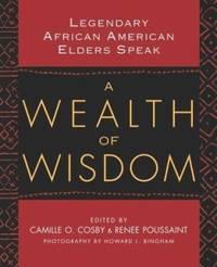 A Wealth of Wisdom : Legendary African American Elders Speak