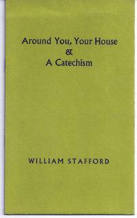 AROUND YOU, YOUR HOUSE AND A CATECHISM by  William STAFFORD - Signed First Edition - (1979) - from Charles Agvent and Biblio.co.uk