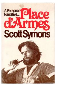image of Journal for Place D'Armes: A Personal Narrative by Scott Symons