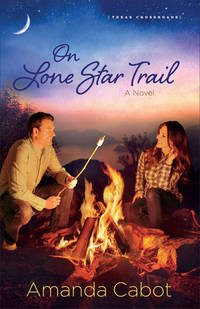 On Lone Star Trail: A Novel (Texas Crossroads)