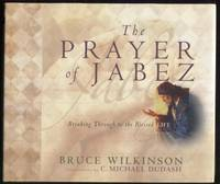 The Prayer of Jabez Gift Edition ;  Breaking Through to the Blessed Life   Breakthrough Series  Breaking Through to the Blessed Life