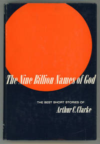 THE NINE BILLION NAMES OF GOD: THE BEST SHORT STORIES OF ARTHUR C. CLARKE by  Arthur C Clarke - First Edition - [1967]. - from L. W. Currey, Inc. and Biblio.co.uk